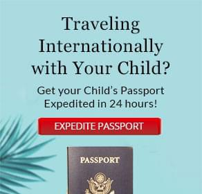 Click here to get your Child's Passport Expedited in 24 hours